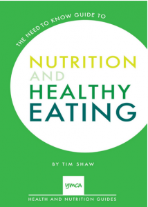 THE NEED TO KNOW GUIDE TO NUTRITION AND HEALTHY EATING