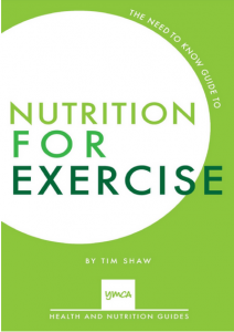 THE NEED TO KNOW GUIDE TO NUTRITION FOR EXERCISE