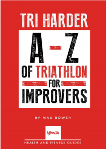 TRI HARDER A-Z OF TRIATHLONS FOR IMPROVERS